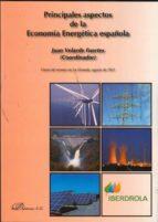 PRINCIPALES ASPECTOS DE LA ECONOMÍA ENERGÉTICA ESPAÑOLA (EBOOK)