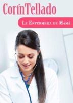 LA ENFERMERA DE MAMÁ (EBOOK)