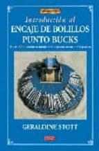 ENCAJE DE BOLILLOS PUNTO BUCKS: MAS DE 200 ILUSTRACIONES, INCLUID OS 50 DIAGRAMAS EN COLOR Y 54 PICADOS