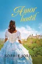 Amor hostil: La hermosa historia de dos seres que se habían jurado no volver a amar (Talismán)