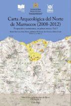 Carta arqueológica del norte de Marruecos (2008-2012) (Villes et sites archéologiques du Maroc)