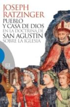 Pueblo y casa de Dios en la doctrina de san Agustín sobre la Iglesia (Ensayo nº 451)