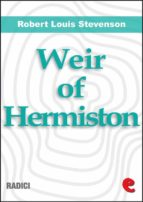 Weir of Hermiston: An Unfinished Romance (Radici)