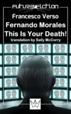 Fernando Morales, This Is Your Death! (Future Fiction Book 9) (English Edition)
