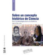 SOBRE UN CONCEPTO HISTÓRICO DE CIENCIA (EBOOK)