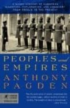 Peoples and Empires: A Short History of European Migration, Exploration, and Conquest, from Greece to  the Present (Modern Library Chronicles Series)