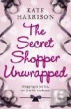 THE SECRET SHOPPER UNWRAPPED