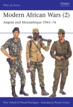 Modern African Wars (2): Angola and Mozambique, 1961-74