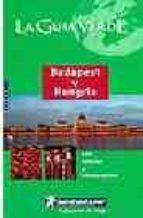 BUDAPEST Y HUNGRIA (LA GUIA VERDE) (4542)