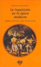 LA INQUISICION EN LA EPOCA MODERNA: ESPAÑA, PORTUGAL, ITALIA, SIG GLOS XV-XIX