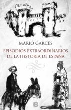 Episodios Extraordinarios De La Historia De España (NB NO FICCION)