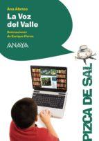 La Voz Del Valle (Literatura Infantil (6-11 Años) - Pizca De Sal)