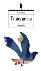 Tristes armas (Literatura Juvenil (A Partir De 12 Años) - Espacio Abierto)