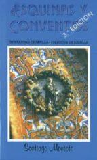 ESQUINAS Y CONVENTOS DE SEVILLA (3ª ED.)