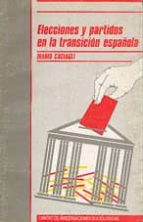 Elecciones y partidos en la transición española (Monografías)