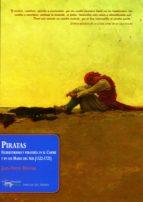 PIRATAS: FILIBUSTERISMO Y PIRATERIA EN EL CARIBE Y EN LOS MARES D EL SUR (1522-1725)