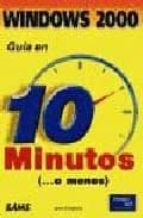 GUIA EN 10 MINUTOS WINDOWS 2000 PROFESIONAL