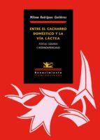 ENTRE EL CACHARRO DOMESTICO Y LA VIA LACTEA