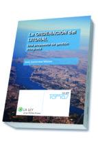 LA ORDENACION DEL LITORAL. UNA PROPUESTA DE GESTION INTEGRADA