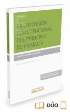 Dimensión constitucional del principio de primacía,La (Estudios (aranzadi))