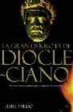 LA GRAN DERROTA DE DIOCLECIANO: EL EMPERADOR ROMANO QUE PERSIGUIO A LOS CRISTIANOS