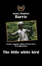 The Little White Bird or The first appearance of Peter Pan (The privilege of reading)