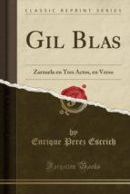 Gil Blas: Zarzuela en Tres Actos, en Verso (Classic Reprint)