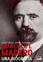 Madero: Una biografía
