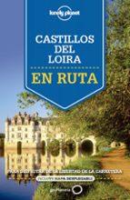 En Ruta Por Los Castillos Del Valle Del Loira 1 (Guías En ruta Lonely Planet)