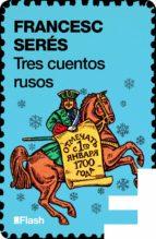 TRES CUENTOS RUSOS (FLASH) (EBOOK)