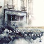 Viento De Madera, Un (Coleccion Texturas)