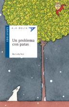 Un problema con patas (Ala Delta (Serie Azul))