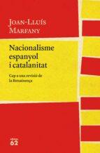 Nacionalisme espanyol i catalanitat: Cap a una revisió de la Renaixença (Llibres a l