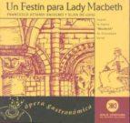 UN FESTIN PARA LADY MACBETH: OPERA GASTRONOMICA