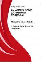 EL CAMINO HACIA LA ARMONIA CORPORAL. (EBOOK)