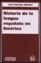 HISTORIA DE LA LENGUA ESPAÑOLA EN AMERICA