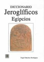 DICCIONARIO JEROGLIFICOS EGIPCIOS