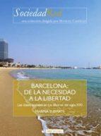 BARCELONA: DE LA NECESIDAD A LA LIBERTAD. LAS CLASES SOCIALES EN LOS ALBORES DEL SIGLO XXI (EBOOK)