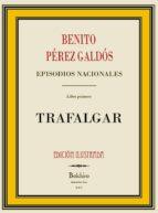 Trafalgar (ILLUSTRATED) (Episodios Nacionales. Serie primera nº 1)