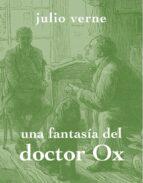 Una Fantasía Del Doctor Ox (La Licorne)