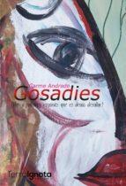 Gosadies: Per a paladars exquisits que es deixin desafiar