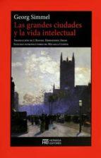Las Grandes Ciudades Y La Vida Intelectual (El Jardín de Epicuro)