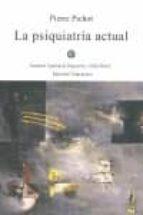 La psiquiatría actual ( Biblioteca básica de Psiquiatría )