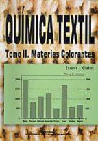QUIMICA TEXTIL (TOMO II: MATERIAS COLORANTES)