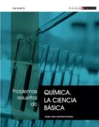 PROBLEMAS RESUELTOS DE QUIMICA: LA CIENCIA BASICA