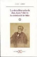 La obra literaria de don Juan Valera: la música de la vida                    . (LITERATURA Y SOCIEDAD. L/S.)