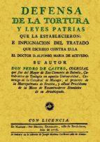 DEFENSA DE LA TORTURA Y LEYES PATRIAS QUE LA ESTABLECIERON (FACSI MIL)