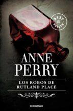 Los robos de Rutland Place (Inspector Thomas Pitt 6) (BEST SELLER)