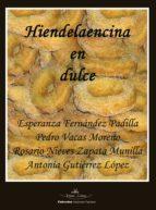 HIENDELAENCINA EN DULCE (EBOOK)