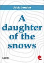 A Daughter Of The Snows (Radici)